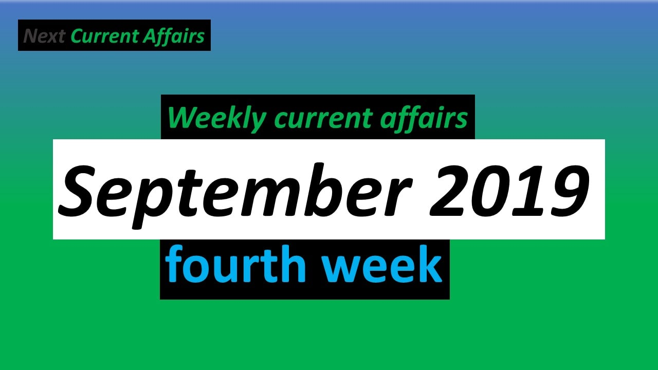 September 4th week current affairs 2019
