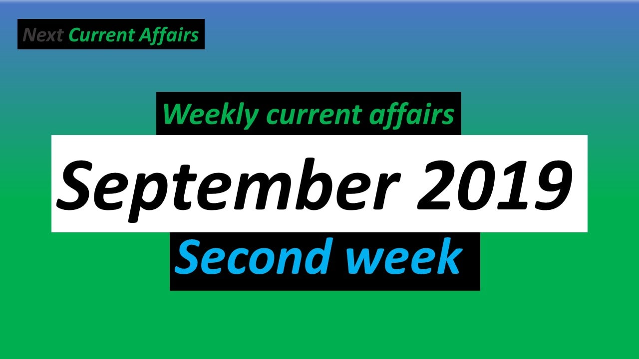 september second week current affairs 2019