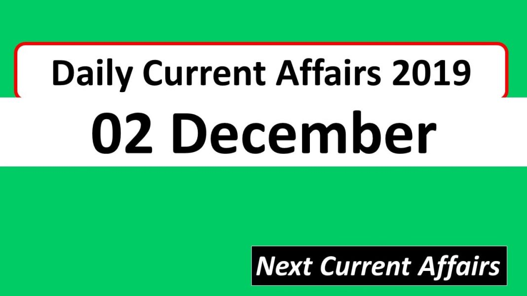 Daily Current Affairs 02 December 2019